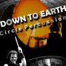 Circle Percussion – Down to Earth